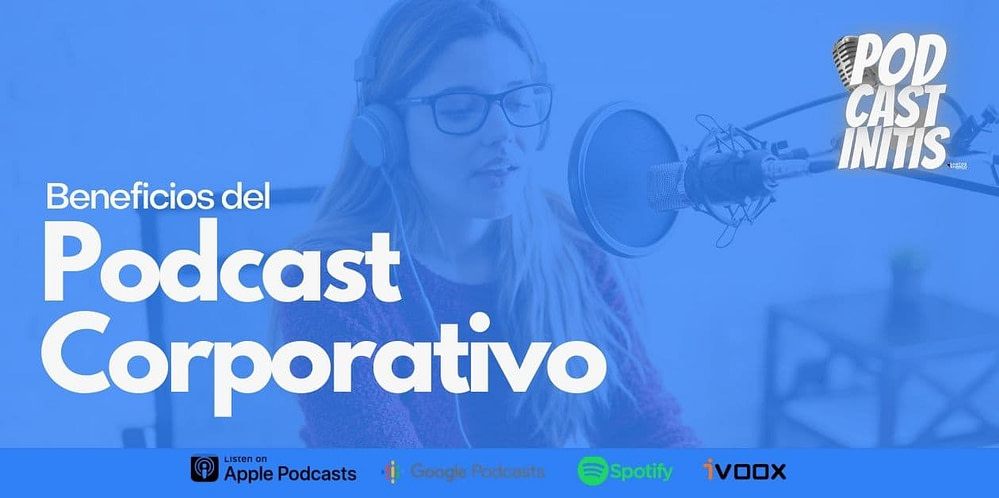 beneficios del podcast corporativo
