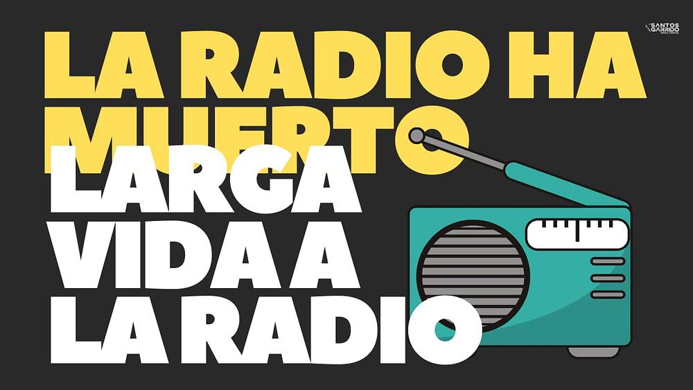 La Radio ha muerto, Viva la Radio.