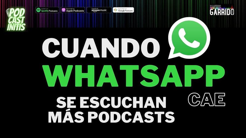 Cuando Whatsapp cae se escuchan más podcasts