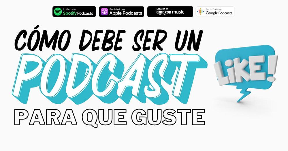 Cómo son los podcast que más gustan
