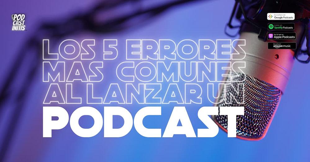 errores al comenzar un Podcast