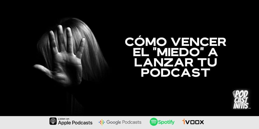Miedo a lanzar un Podcast