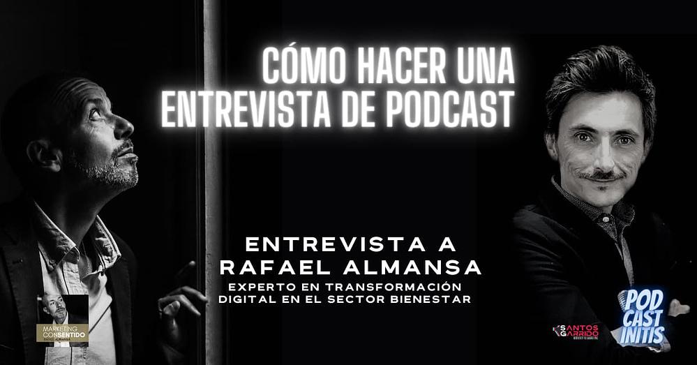 Cómo Grabar Entrevistas De Podcast, Con Rafa Almansa (Cap 19)