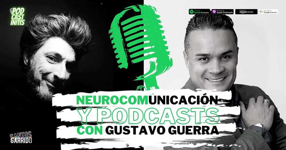 Neurocomunicación y Podcast con Gustavo Guerra