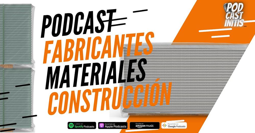 Podcast para fabricantes de materiales de construcción.