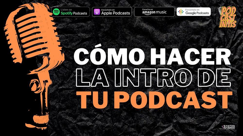 Cómo se hace la intro de un podcast