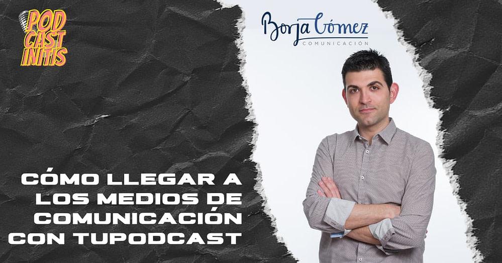 Cómo llegar a los medios de comunicación con tu Podcast